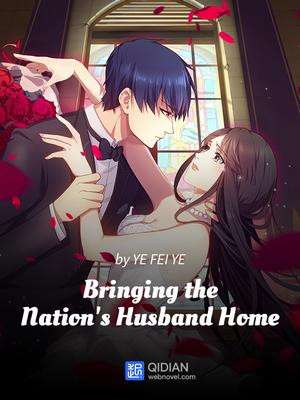 READ ONLINE] Bringing the Nation's Husband Home • ASIANOVEL