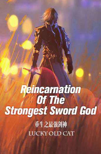 EPUB][PDF] Reincarnation Of The Strongest Sword God